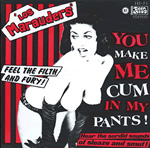 Los Marauders You Make Me Come in My Pants 7-inch 45
