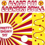 Blast Off Country Style Pretty Sneaky Sis 7-inch vinyl 45