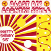 BLAST OFF COUNTRY STYLE Pretty Sneaky Sis' 7-inch single