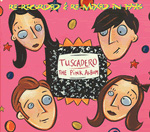 TUSCADERO The Pink Album CD fifth edition