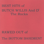 Butch Willis Rawed Out of the Bottom Basement CD album