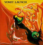 VOMIT LAUNCH Mr. Spench album