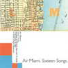 AIR MIAMI Sixteen Songs album