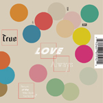 TRUE LOVE ALWAYS Return of the Wild Style Fashionists album back cover and spine